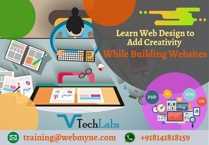 Learn Web Design To Add Creativity While Building Websites Web Design Training Learn Web Design Graphic Design Course