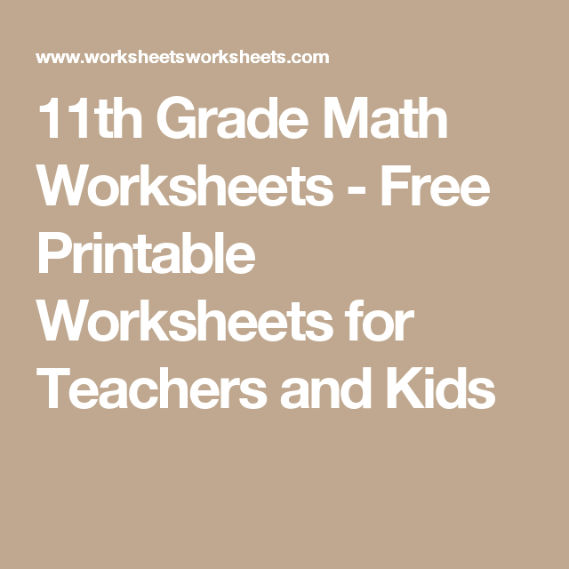 11th Grade Math Worksheets Free Printable Worksheets For Teachers And Kids Algebra Worksheets Homeschool Worksheets Free Pre Algebra Worksheets