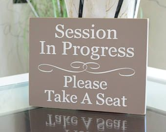 session in progress please take a seat office sign 10x7 5 solid