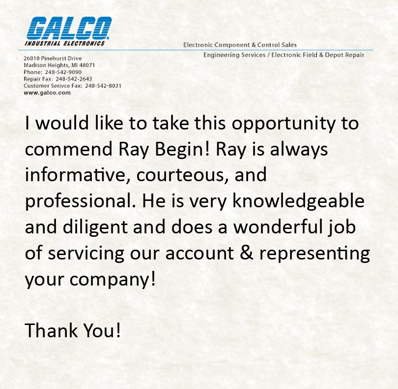 Way to represent Galco Industrial Electronics, Ray! Great job - customer service letter