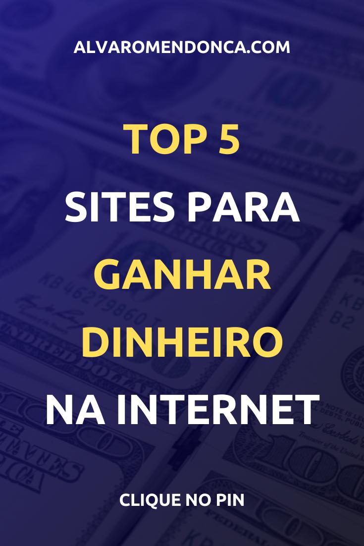 5 Sites Para Ganhar Dinheiro na Internet