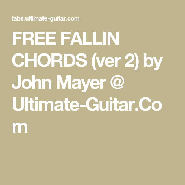 Free Fallin Chords Ver 2 By John Mayer Ultimate Guitar