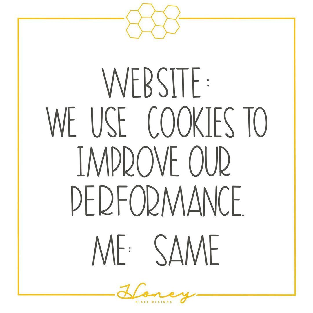 Cookies Always Improve My Performance Funny Quotes Pixel Design Laugh Out Loud