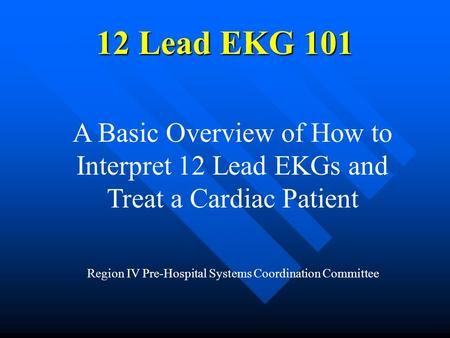 A Basic Overview of How to Interpret 12 Lead EKGs and Treat a Cardiac Patient…