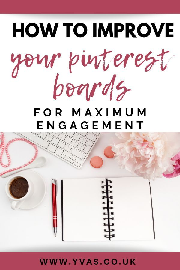Ways to Improve Your Pinterest Boards for Maximum