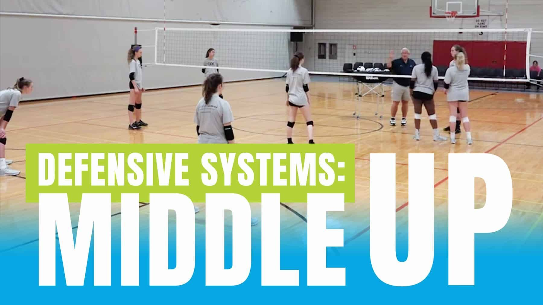 Defensive Systems Middle Up The Art Of Coaching Volleyball Coaching Volleyball Volleyball Workouts Volleyball Drills