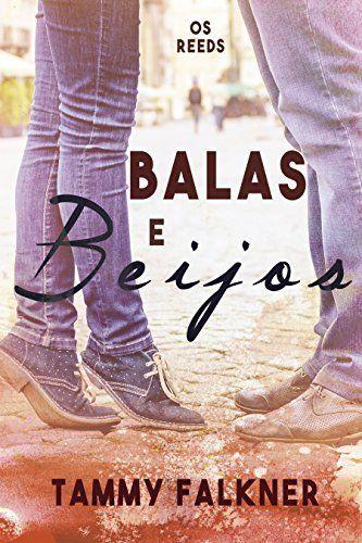 Balas e Beijos (Os irmãos Reed Livro 4) por Tammy Falkner, http://www.amazon.com.br/dp/B0184EQLWO/ref=cm_sw_r_pi_dp_usKNwb0AGNCMR