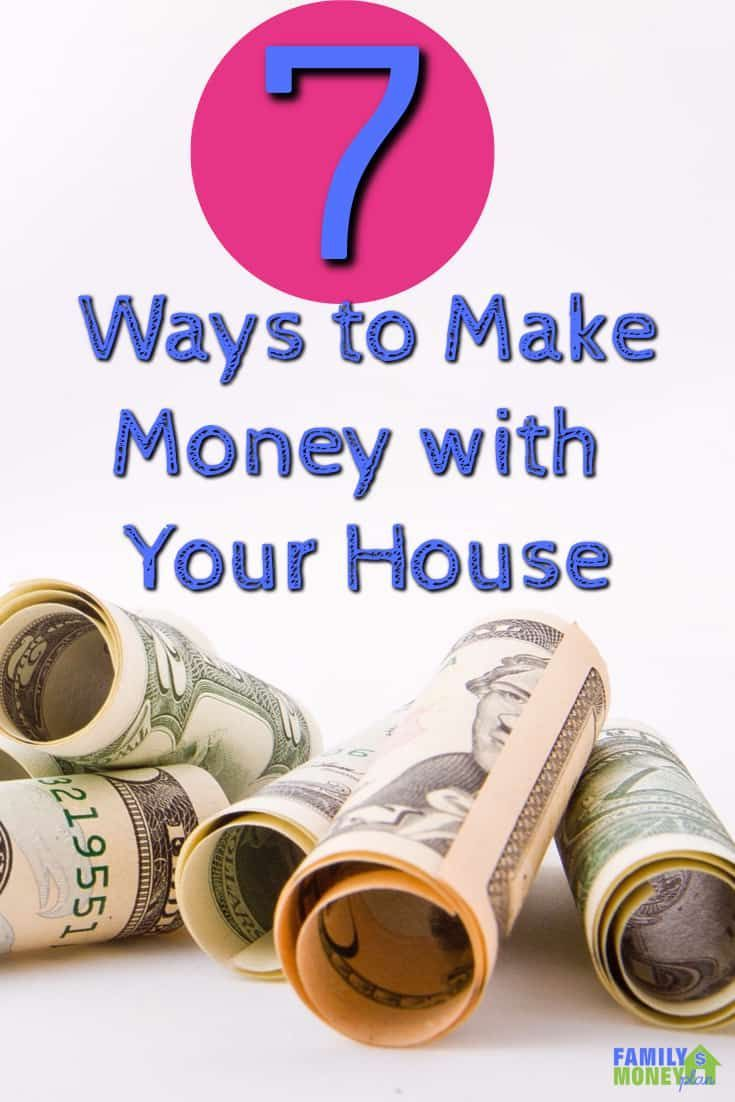 7 Ways for a house to make you money | Extra money, Earn money and ...