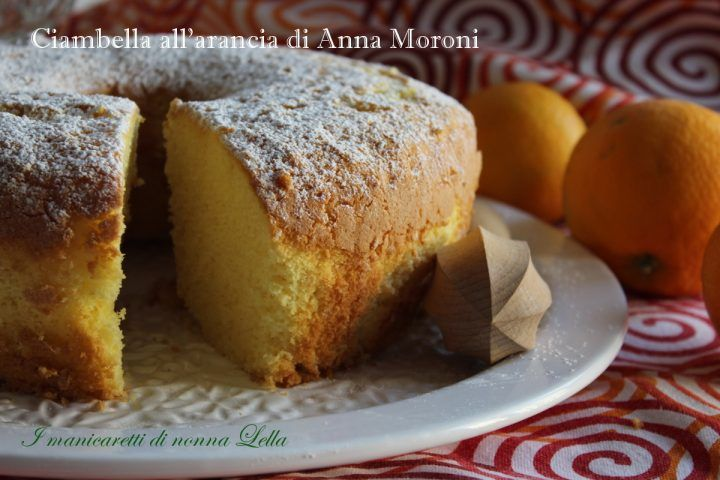 La Credenza Di Nonna Anna : Ciambella allarancia ricetta di anna moroni breakfast
