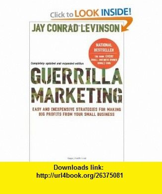 guerrilla marketing 4th edition easy and inexpensive strategies for
