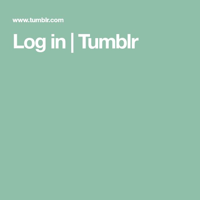 Log in | Tumblr