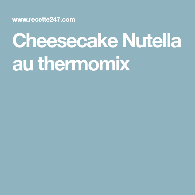 Cheesecake Nutella au thermomix