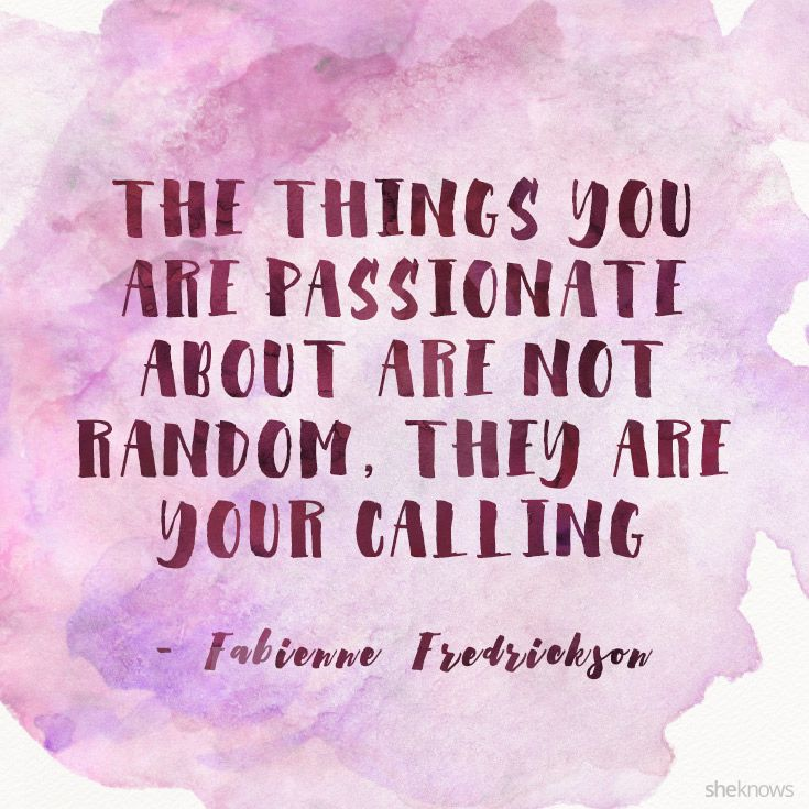 Pinterest Inspirational Quotes For Women: Support Your Passion And Support The Passions Of Other