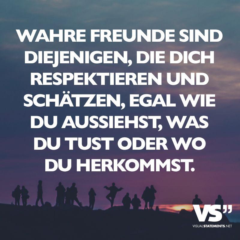 Wahre Freunde Sind Diejenigen Die Dich Respektieren Und