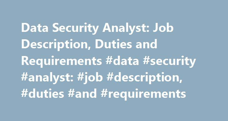 Data Security Analyst Job Description Duties And Requirements