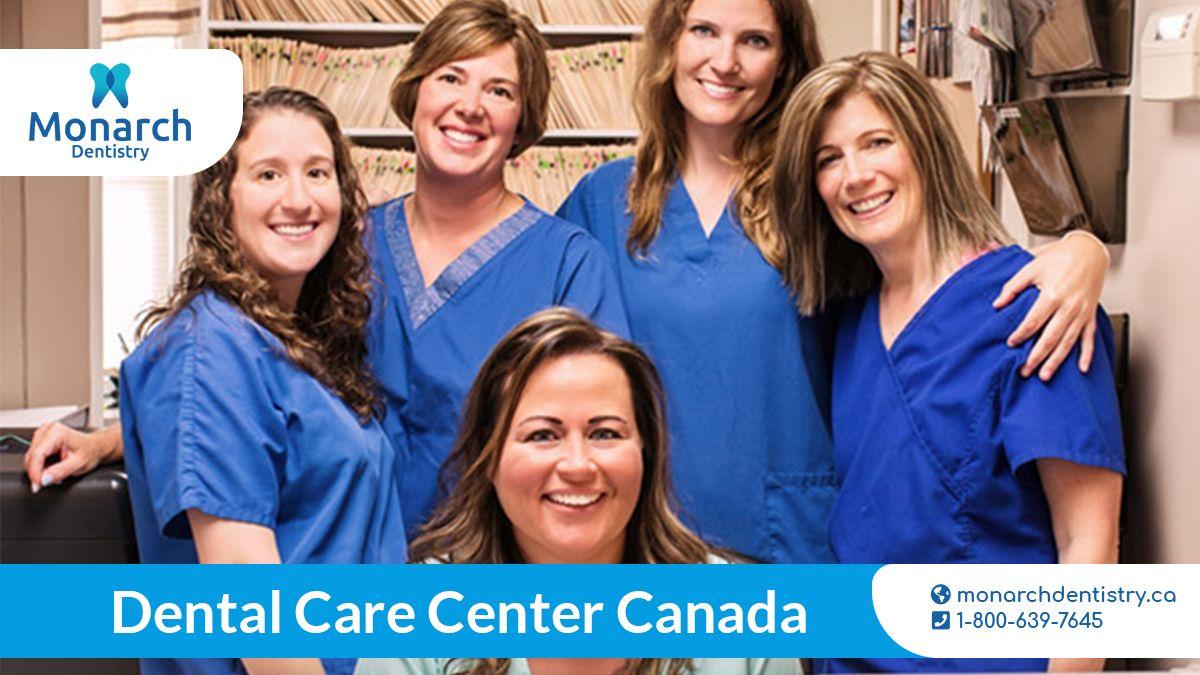 Dental care center canada when considering dental health