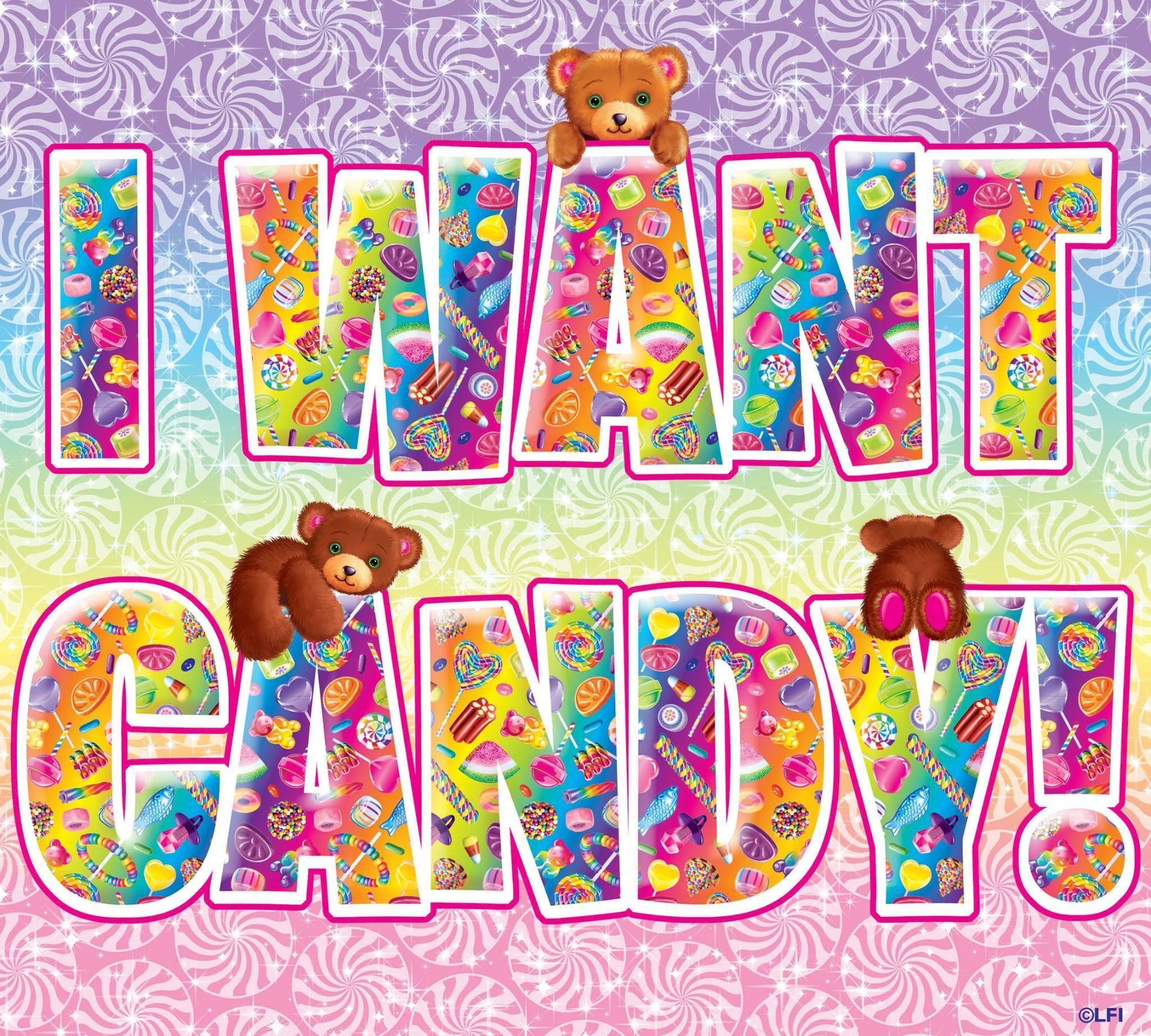 I Want Candy Lisafrank