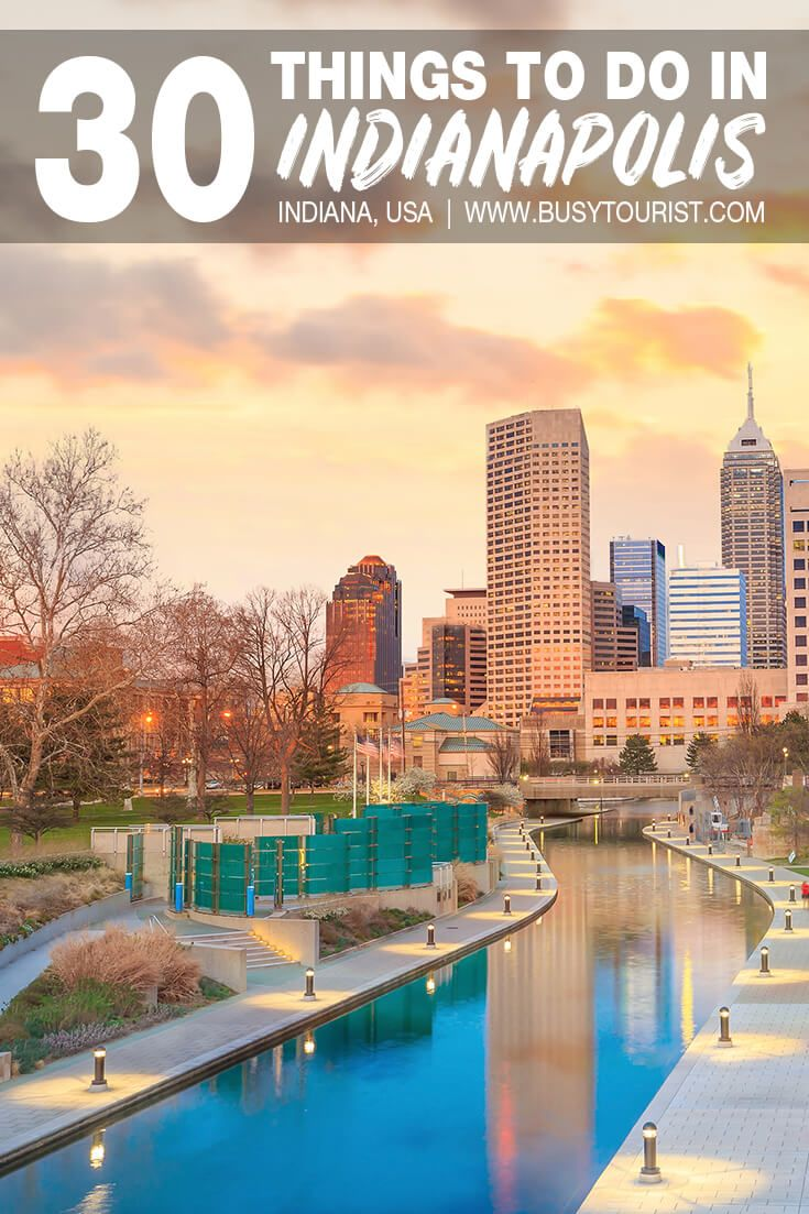30 Best & Fun Things To Do In Indianapolis (Indiana) in