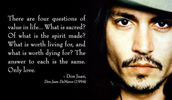 Quote from the movie, 'Don Juan de Marco' Johnny depp