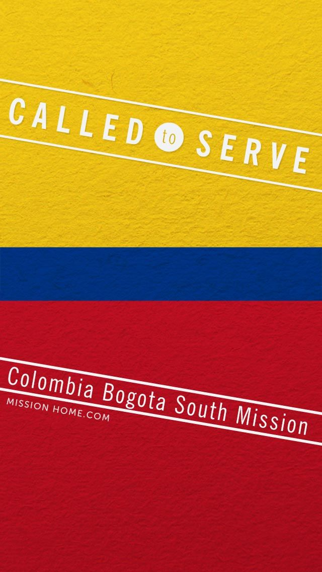 Iphone 5 4 Wallpaper Called To Serve Colombia Bogota South Mission Check Missionhome Com For More Info About This M Mission Cellphone Background Mission Call