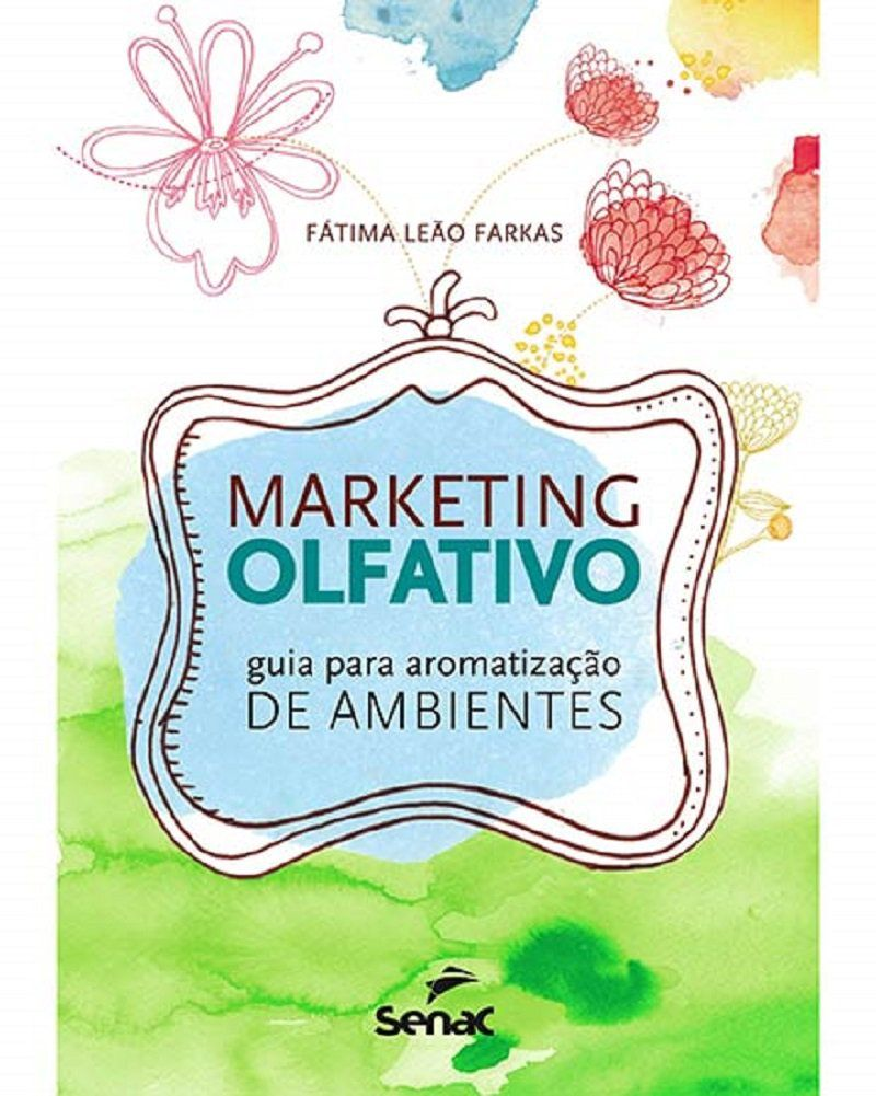 """For those who love fragrances and have a keen sense of smell, it's worth checking out the book """"Scent Marketing – A Guide to Ambient Scents"""" by perfumier Fátima Leão …"""