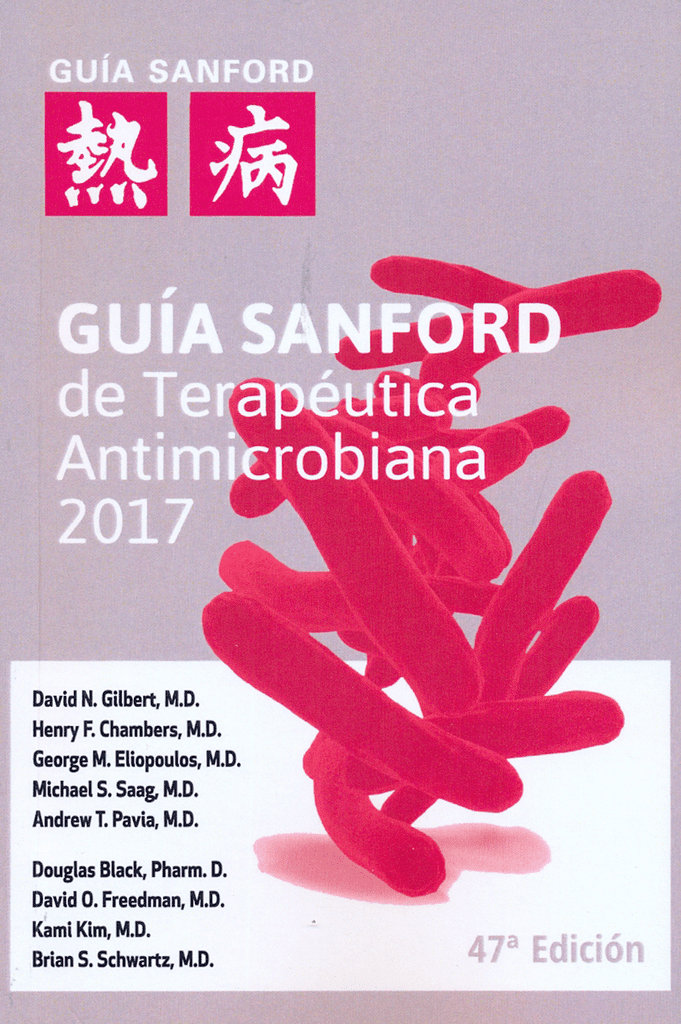 Guía Sanford de Terapéutica Antimicrobiana 2017 #Infectologia ...