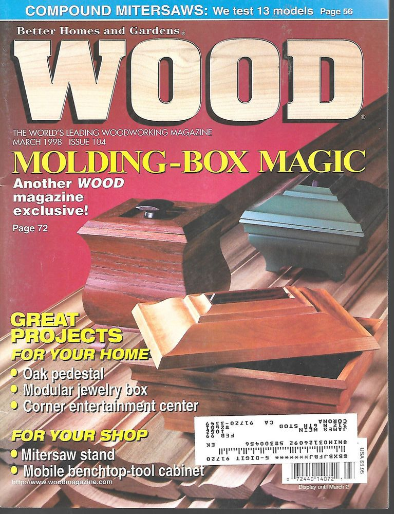 Better Homes U0026 Garden Wood Magazine March 1998 #104 Molding Box Magic  Jewelry #BetterHomesGardens