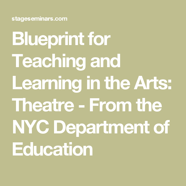 Blueprint for teaching and learning in the arts theatre from the blueprint for teaching and learning in the arts theatre from the nyc department of malvernweather Image collections