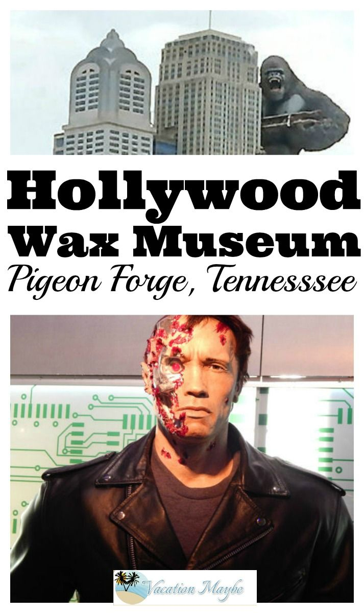 Hollywood Wax Museum Pigeon Forge, Tennessee | Vacation 2016 | Pinterest