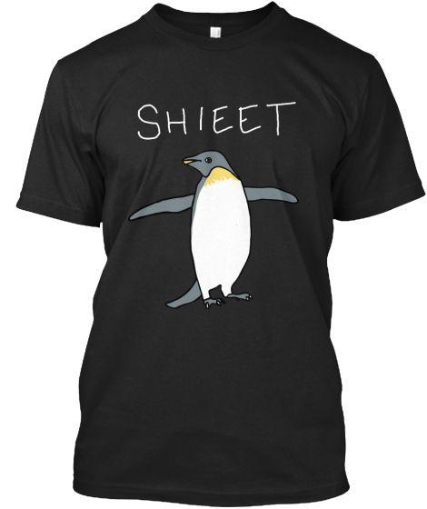 5e76bdd736 Shieet T-Shirt Front   Teespring   For Him in 2019   Penguin t shirt ...
