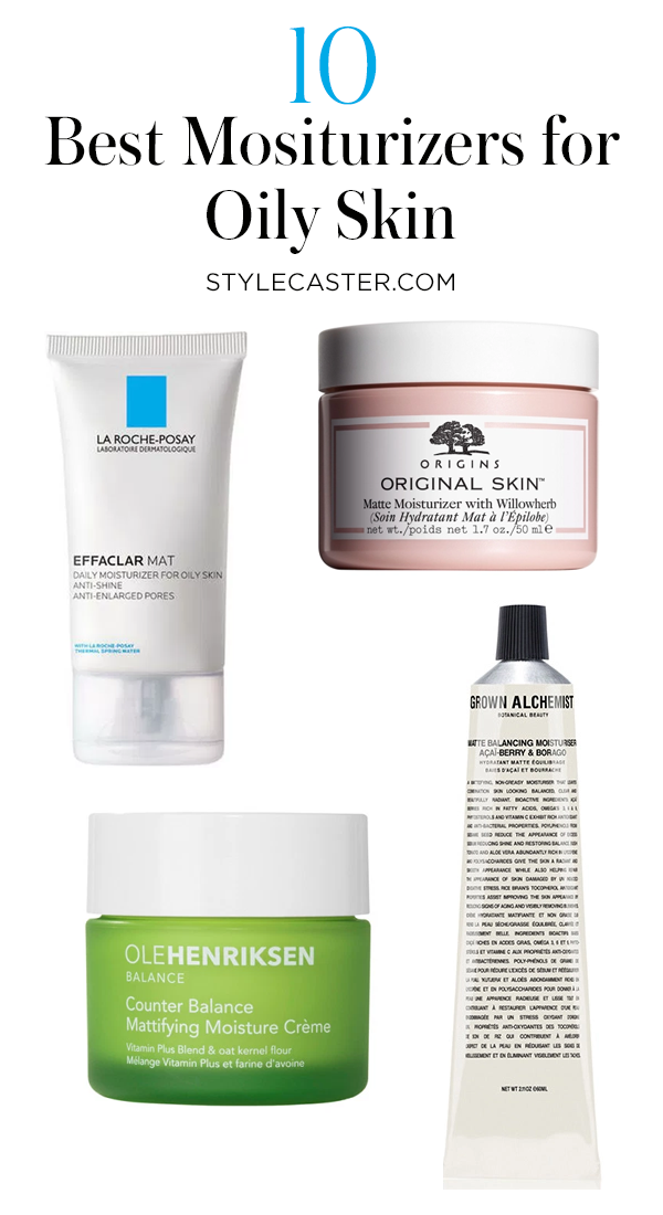 The 10 Best Matte Moisturizers For Oily Skin Stylecaster Moisturizer For Oily Skin Oily Skin Care Skin Moisturizer