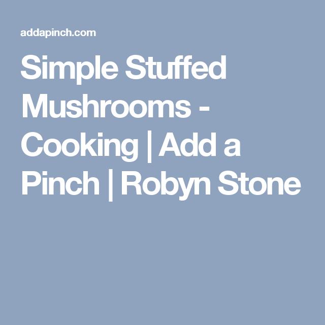 Simple Stuffed Mushrooms - Cooking | Add a Pinch | Robyn Stone