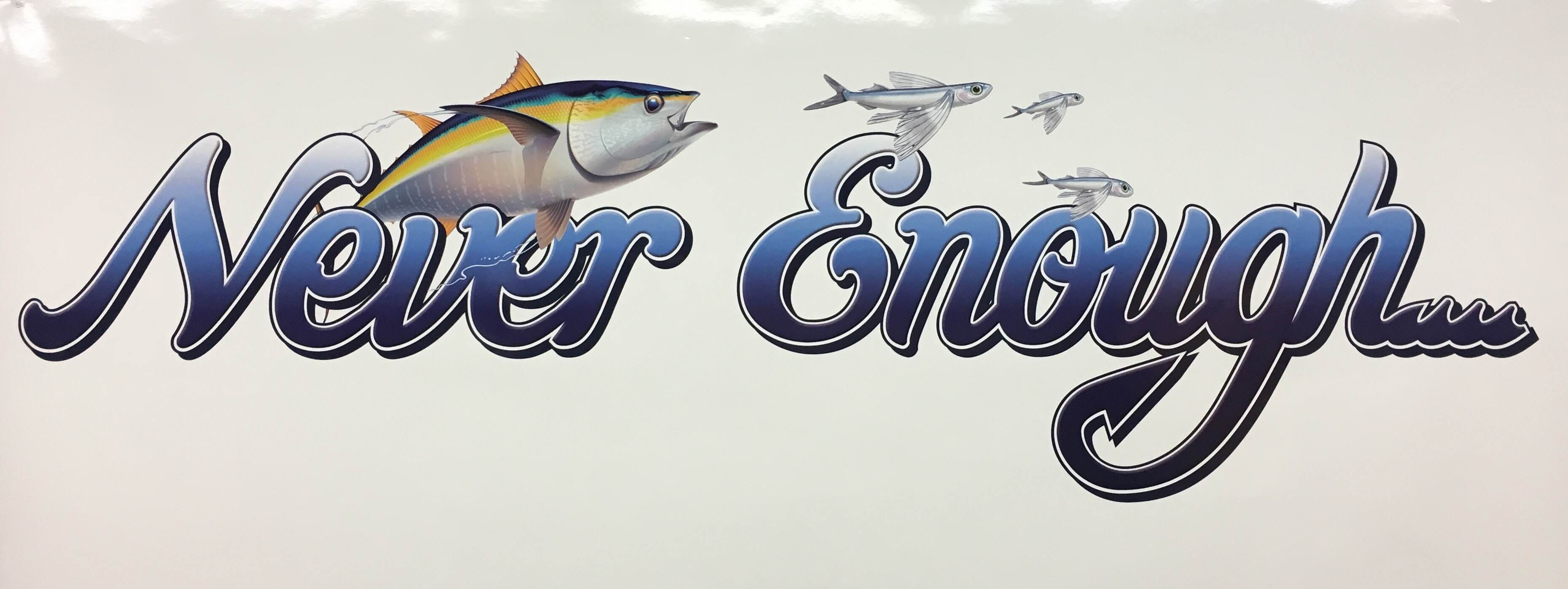 Never Enough Boat Lettering | Boat Graphics | Custom vinyl