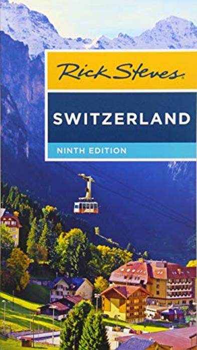 Rick Steves Switzerland By Rick Steves Rick Steves Rick Steves Scenic Railroads Visit Switzerland