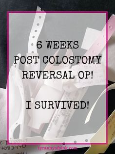 6 Weeks Post Colostomy Reversal Op I Survived Inspirational