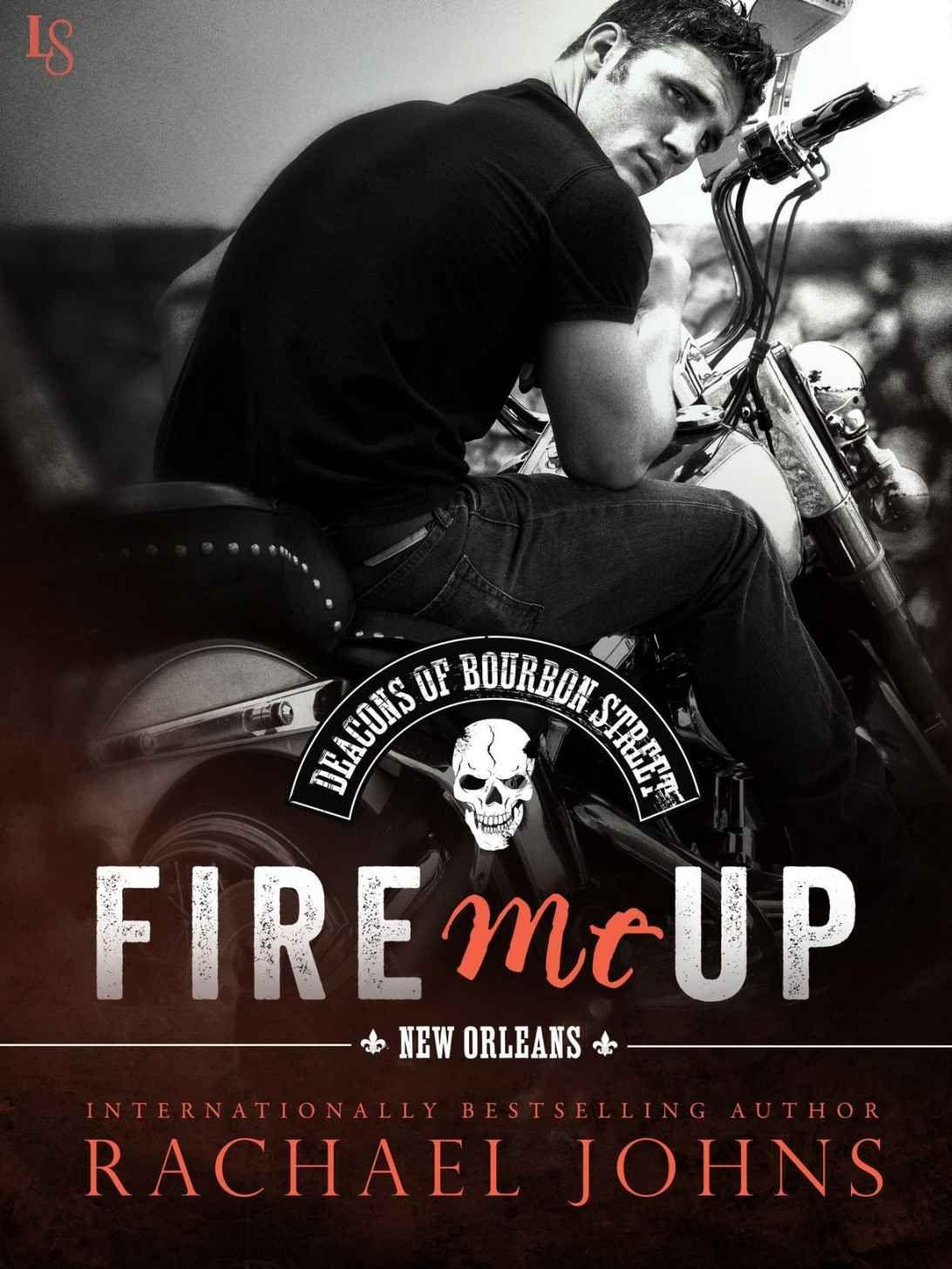 Fire Me Up (The Deacons of Bourbon Street), Rachael Johns - Amazon.com