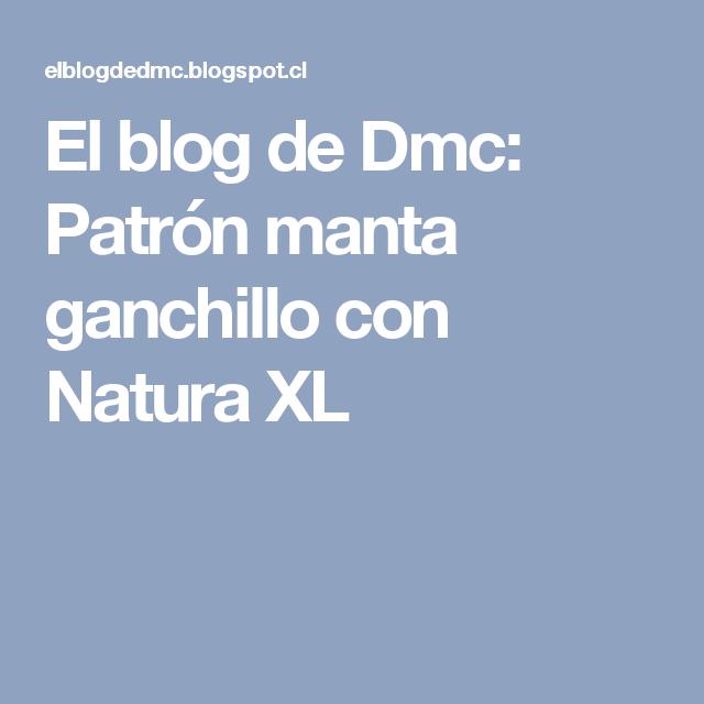 El blog de Dmc: Patrón manta ganchillo con Natura XL