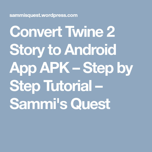 Convert Twine 2 Story to Android App APK Step by Step