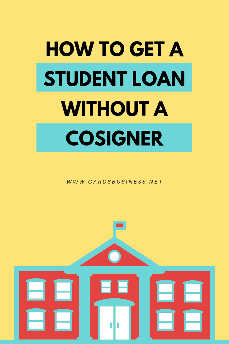 How To Get A Student Loan Without A Cosigner Scholarships For College School Fund College Tuition