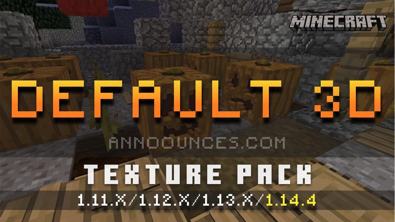 Default 3d Texture Pack 3d Texture Pack Texture Packs Texture