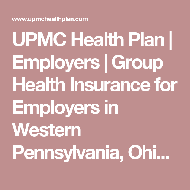 UPMC Health Plan | Employers | Group Health Insurance for ...