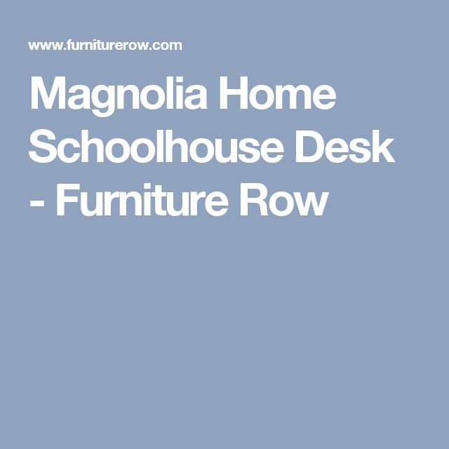 Magnolia Home Schoolhouse Desk Furniture Row Homes Farms Rowe
