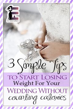 3 simple tips to start losing weight for your wedding
