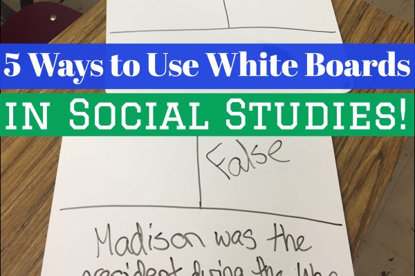 Photo of 5 Favorite Ways to Use Whiteboards in Social Studies