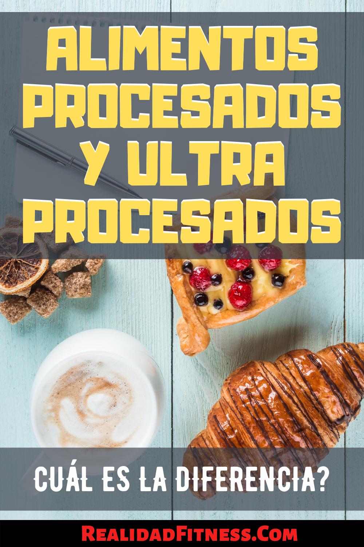 Alimentos Procesados Y Ultraprocesados Cómo Diferenciarlos Procesador De Alimentos Alimentos Comida