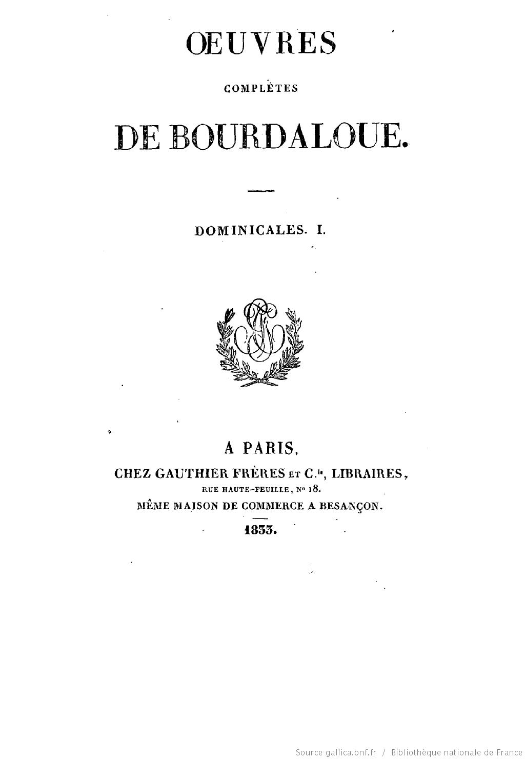 Oeuvres complètes de Bourdaloue. 5 / (précédées d'une notice sur la vie et les oeuvres de Bourdaloue, par J. Labouderie et de la préf. du P. Bretonneau)