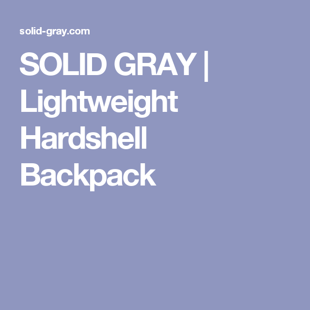 SOLID GRAY | Lightweight Hardshell Backpack