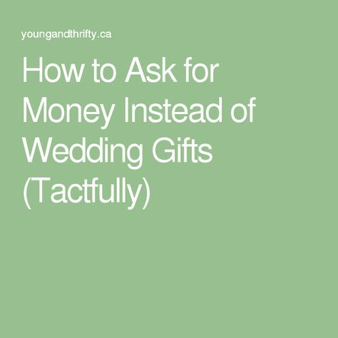 How To Ask For Money Instead Of Wedding Gifts Tactfully