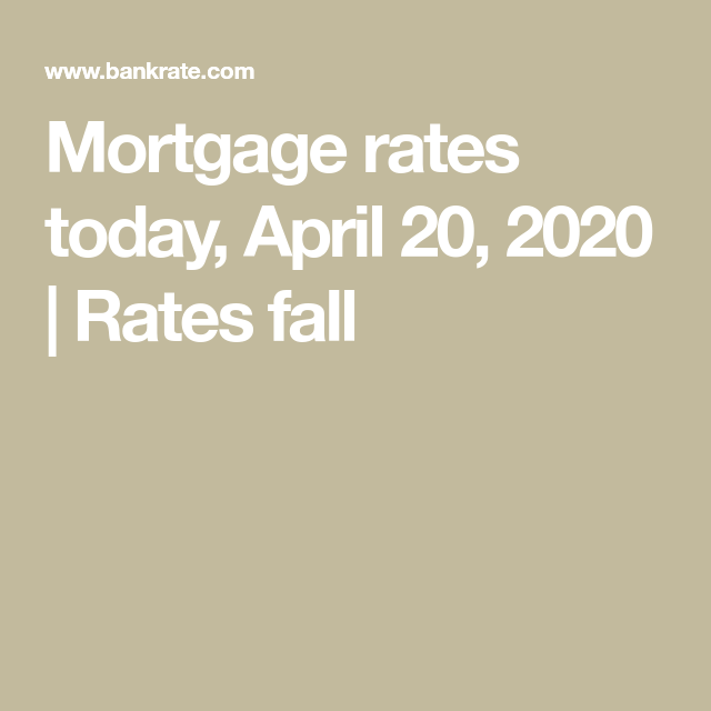 Mortgage Rates Today April 20 2020 Mortgage Rates April 20