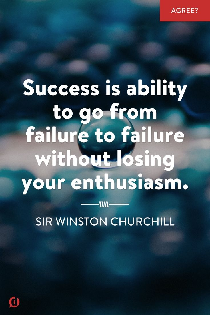Don T Lose Your Enthusiasm Failure Quotes Churchill Quotes
